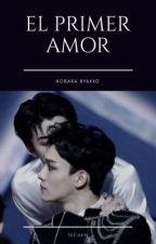 El primer amor { SECHEN/CHENHUN } by nobarabyakko