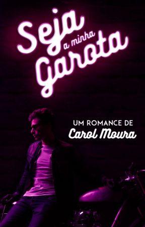 Seja a minha garota by CarolMoura