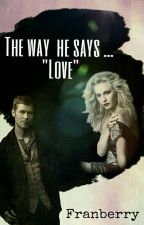 "The way he says ""Love""  (Klaroline)  by Franberrytvd"