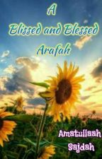 A Blissed and Blessed Arafah by Sajdah18