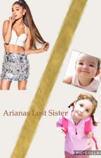 Ariana's lost sister (COMPLETED) by aglover98