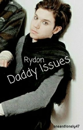 Daddy Issues | Rydon [OneShot][Smut] by oneandlonely47