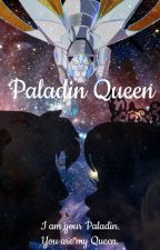 The Paladin Queen (OC-Voltron Legendary Defender) by TheWhitePaladdin