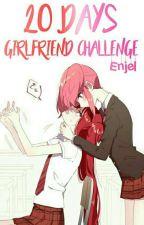 20 Days Girlfriend Challenge by _Enjel_