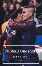 Fußball Oneshorts [boyxboy] by dreaming_t