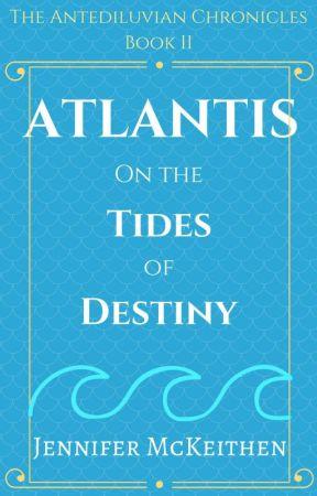 Atlantis On the Tides of Destiny (Atlantis # 2) by JenniferMcKeithen