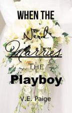 When the Nerd Marries the Playboy by VEPaige