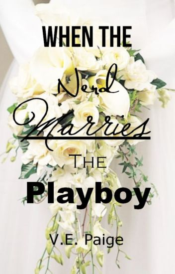 When the Nerd Marries the Playboy