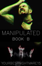 MANIPULATED Book B (sequel to Aren't You Tempted)  by YourBestNightmare15