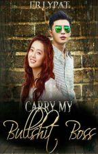 Carry my BULLSHIT Boss by erlypat