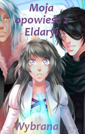 Moja opowieść z Eldaryi: Wybrana (I) by EJ4071