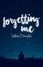 Forget Me by IneffableBibliophile