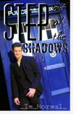 Step Out of the Shadows (A Matt Smith FanFiction) by Doctor_Who_Sherlock