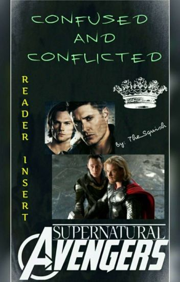 Confused And Conflicted  (SPN+Avengers reader insert