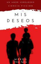 Mis Deseos (MPREG) by DmarSpino