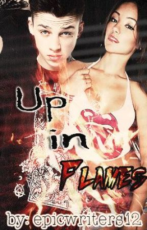 Up In Flames by epicwriters12