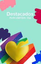 Destacados LGBTQI+ en español by lgbtqES