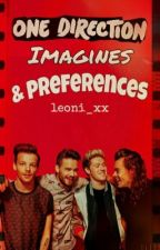 One Direction Imagines & Preferences by leoni_xx