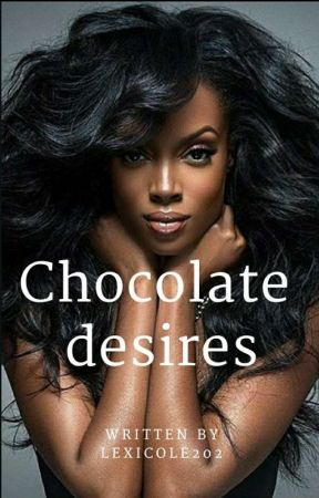 Chocolate Desire by LexiCole202