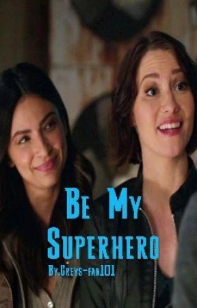 Be My Superhero by Greys-fan101