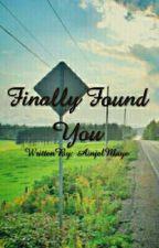 Finally Found You (On Going) by ainjelmaye