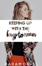 Keeping Up With The Kryptonian by KaraMon-El