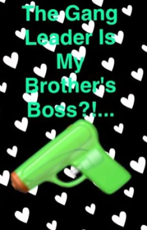 The Gang Leader Is My Brother's Boss?!.... by Chi_PotatoArmy_5
