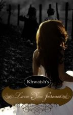 Love You Forever (Short Story) by Khwaish