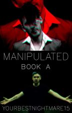 MANIPULATED Book A (sequel to Aren't You Tempted) by YourBestNightmare15
