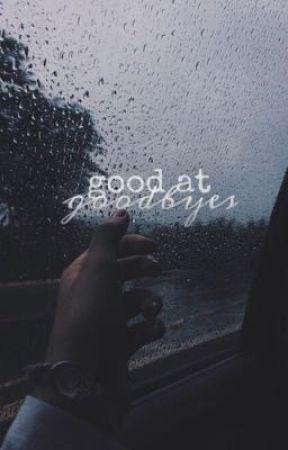 good at goodbyes || h.g. by KarrissaClayton