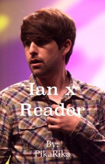 Ian Hecox X Reader Fanfic