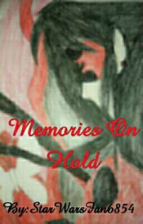 Memories On Hold~ Sequel To A Love Story In Paris, France by StarWarsFan6854