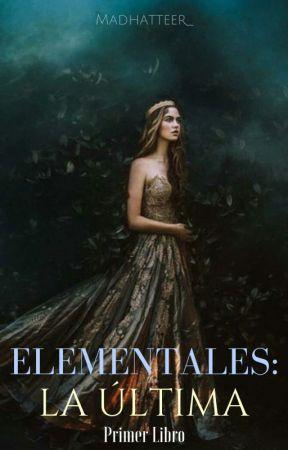 Saga Elementales: La Ultima by MadHatteer_