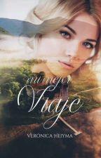 Mi Mejor Viaje © +18 (Completa,borrador) Libro II (Serie Mejores) by veronaheiyma