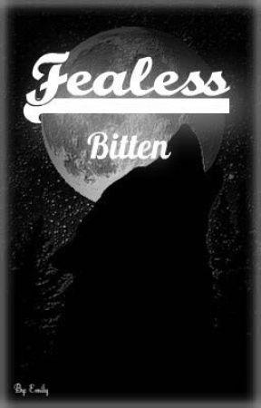 Fearless - Bitten by -emi_writes3reads-