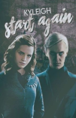 start again ϟ dramione by kyleighsmiles