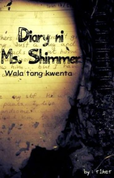 Diary ni Ms. Shimmer by Ms_shimmer