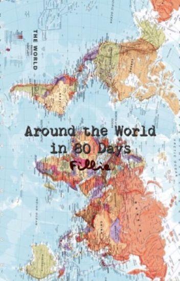 around the world in 80 days→fillie - 🎈 - Wattpad