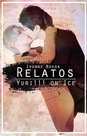 Relatos de Yuri!!! on Ice by IvonneNovoa