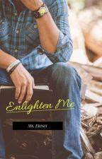Enlighten Me by ErishelParungao