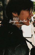 1000 Bangau Kertas | Ten✔ by baebekk
