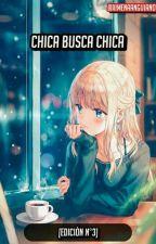 Chica busca chica [Edición N°3] by Yibeli99