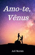 Amo-te, Vênus by jlnanns