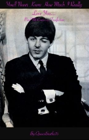 You'll Never Know How Much I Really Love You ~ Paul McCartney by QueenBeatles70