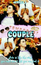 TEMPORARY COUPLE✔ by ADELLEA_L