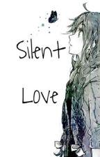 Silent Love by NeverEndingFanfics