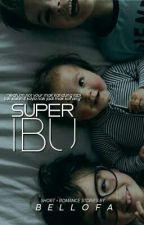 Super Ibu by bellofa