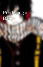 Producing a Baby by Atsuie_kun