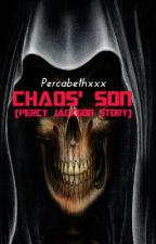 Chaos' son [Percy Jackson Story] by Yours_only_fangirl
