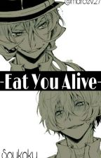 Eat You Alive ● Soukoku ● by marcev27